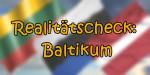 Realitätscheck: Baltikum