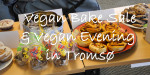 Vegan Bake Sale & Vegan Evening in Tromsø