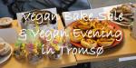 Vegan Bake Sale & Vegan Evening in Tromsø